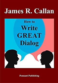 How to Write Great Dialog by [Callan, James R.]