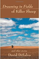 Dreaming in Fields of Killer Sheep: and Other Stories by David Disalvo (2003-10-06)