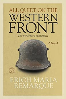 all quiet on the western front  a novel   kindle edition by erich    all quiet on the western front  a novel by  remarque  erich maria