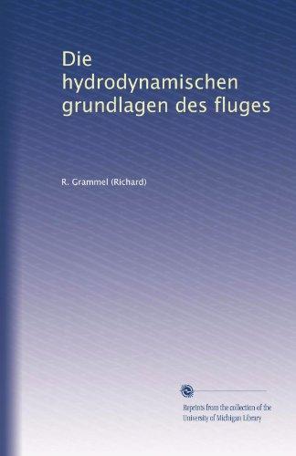 Die hydrodynamischen grundlagen des fluges (German Edition)