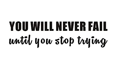 You Will Never Fail Until You Stop Trying Home Mural Quote Saying Inspirational Vinyl Wall Sticker Decals Transfer Words Lettering Decor Uplifting