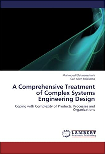 Book A Comprehensive Treatment of Complex Systems Engineering Design: Coping with Complexity of Products, Processes and Organizations