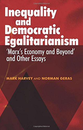Inequality and Democratic Egalitarianism: Marx's Economy and Beyond and Other Essays