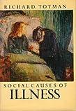 Social Causes of Illness, Richard Totman, 0394508564