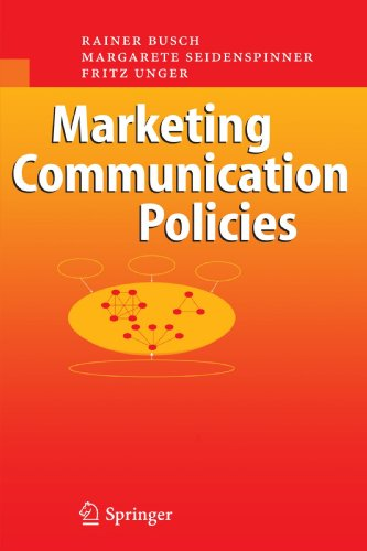 Marketing Communication Policies by Busch Rainer Seidenspinner Margarete Unger Fritz