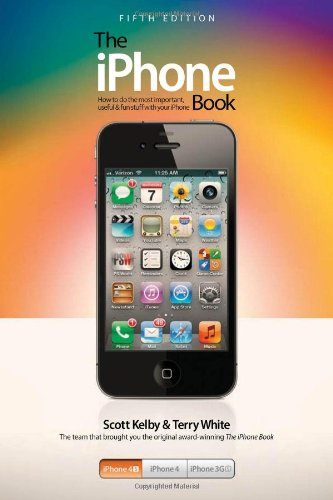 [PDF] The iPhone Book: Covers iPhone 4S, iPhone 4, and iPhone 3GS, 5th Edition Free Download | Publisher : Peachpit Press | Category : Computers & Internet | ISBN 10 : 0321832760 | ISBN 13 : 9780321832764