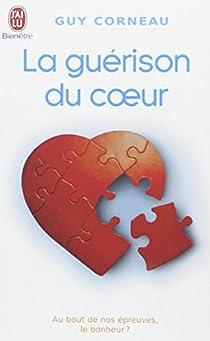 La guérison du coeur par Corneau