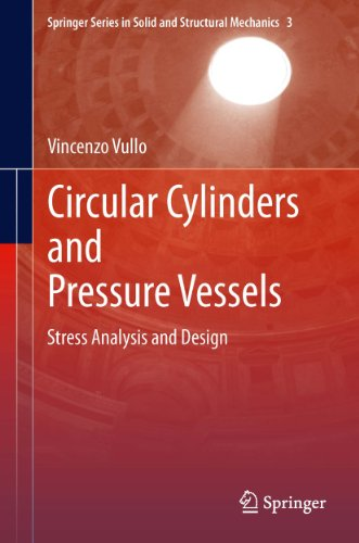 Circular Cylinders and Pressure Vessels: Stress Analysis and Design: 3 (Springer Series in Solid and Structural (Cylinder Vessel)