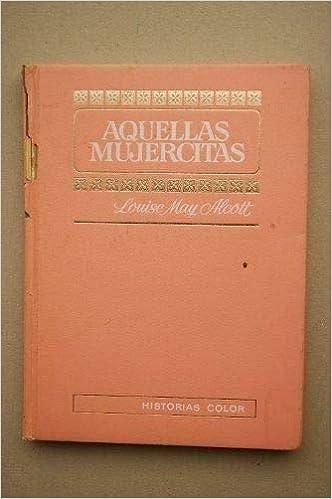 Aquellas Mujercitas Primera edición, Historias Color / Serie ...