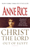 Christ the Lord: Out of Egypt: A Novel (Life of Christ Book 1)