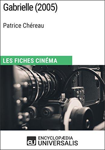 Gabrielle de Patrice Chéreau: Les Fiches Cinéma d'Universalis (French Edition)