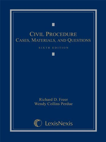 Civil Procedure: Cases, Materials, and Questions by Richard D. Freer (2012-04-27)