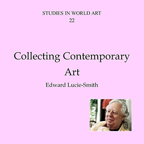 Collecting Contemporary Art (Studies in World Art Book 22) por Edward Lucie-Smith