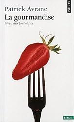 La Gourmandise : Freud aux fourneaux