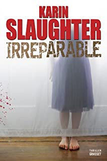 Irréparable, Slaughter, Karin