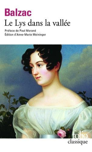 Le Lys dans la vallée Poche – 21 octobre 2004 Honoré de Balzac Anne-Marie Meininger Paul Morand Folio