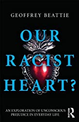 Our Racist Heart?: An Exploration of Unconscious Prejudice in Everyday Life