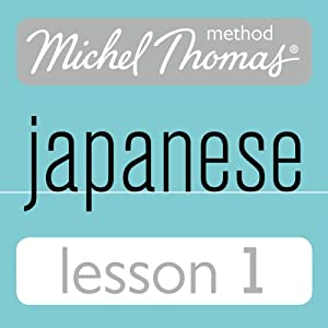 Michel Thomas Beginner Japanese, Lesson 1 Audiobook
