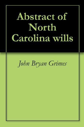 Abstract of North Carolina wills (State Of North Carolina Secretary Of State)