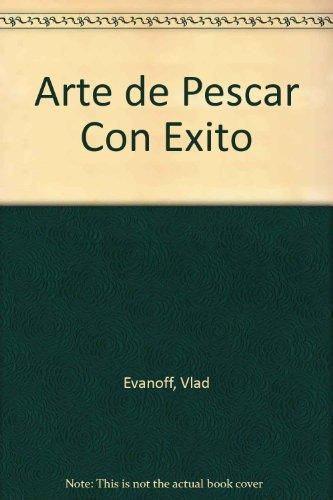 Descargar Libro El Arte De Pescar Con Exito En Aguas Dulce Y Salada Vlad Evanoff