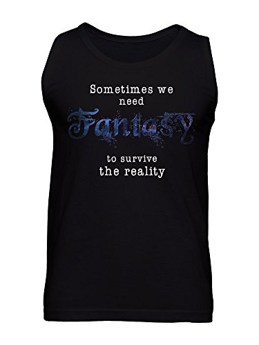 Sometimes We Need Fantasy To Survive The Reality Men's Tank Top