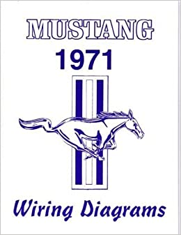 COMPLETE 1971 FORD MUSTANG WIRING DIAGRAMS & SCHEMATICS ... on