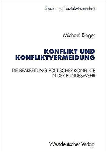 konflikt und konfliktvermeidung die bearbeitung politischer konflikte in der bundeswehr studien zur sozialwissenschaft german edition michael rieger - Fhrungsgrundstze Beispiele