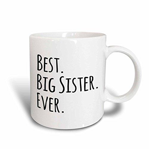 3dRose Best Big Sister Ever-Gifts for Elder and Older Siblings-Black Text Ceramic Mug, 15-Ounce