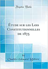 Lois constitutionnelles 1875 dissertation