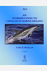 An Introduction To Using GIS In Marine Biology (Psls) by Colin D. MacLeod (2013-09-10) Paperback
