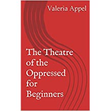 The Theatre of the Oppressed for beginners