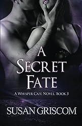 A Secret Fate (Whisper Cape Book 3) (Volume 3)