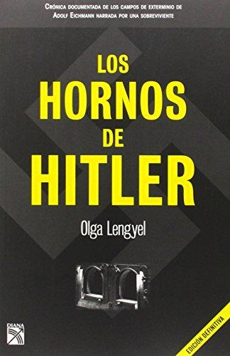 Los hornos de Hitler (Spanish Edition) [Olga Lengyel] (Tapa Blanda)