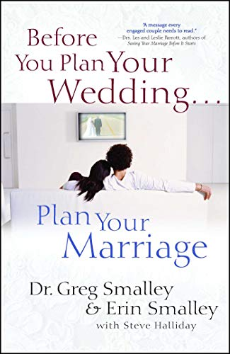 Before You Plan Your Wedding Plan Your Marriage Kindle Edition