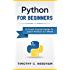 Python: For Beginners: A Crash Course Guide To Learn Python in 1 Week (coding, programming, web-programming, programmer)