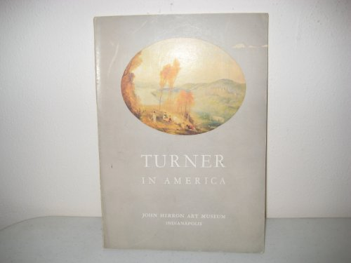 Turner William Watercolor (Turner in America: Oils, water colors, drawings, and some engraved works of Joseph Mallord William Turner, English, 1775-1851 : November 12-December ... of Indianapolis, John Herron Art Museum)