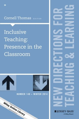 Inclusive Teaching: Presence in the Classroom: New Directions for Teaching and Learning, Number 140 (J-B TL Single Issue