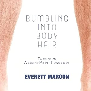 Bumbling into Body Hair Hörbuch