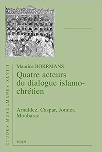 Livre gratuits Quatre acteurs du dialogue islamo-chrétien : Arnaldez, Caspar, Jomier, Moubarac pdf ebook