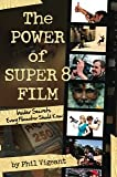 The Power of Super 8 Film - Insider Secrets Every Filmmaker Should Know