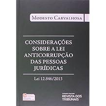 Considerações Sobre a Lei Anticorrupção das Pessoas Jurídicas. Lei 12.846, de 2013