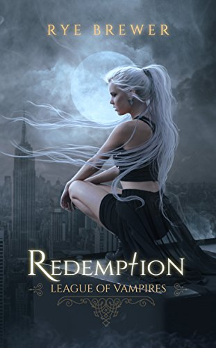 Redemption (League of Vampires Book 1) by [Brewer, Rye]