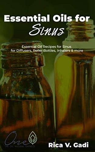 Essential Oils for Sinus: Essential Oil Recipes for Sinus for Diffusers, Roller Bottles, Inhalers & more.