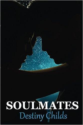 SoulMates: Destiny Childs: 9781534702394: Amazon com: Books