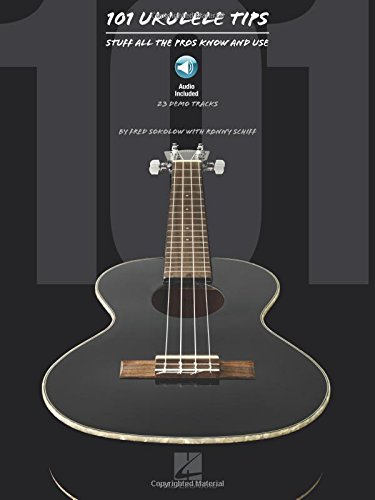 101 Ukulele Tips: Stuff All the Pros Know and Use [Sokolow, Fred - Schiff, Ronny] (Tapa Blanda)
