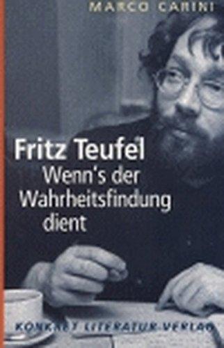 Wenn´s der Wahrheitsfindung dient: Fritz Teufel