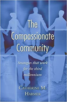Book The Compassionate Community: Strategies that Work for the Third Millennium by Catherine M. Harmer (2005-01-11)
