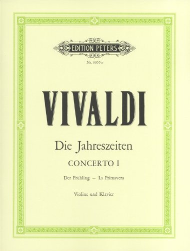 EDITION PETERS VIVALDI ANTONIO - THE FOUR SEASONS OP.8 NO.1 IN E 'SPRING' - VIOLIN AND PIANO Classical sheets Violin by Ed: Kolneder Vivaldi (2015-11-30)