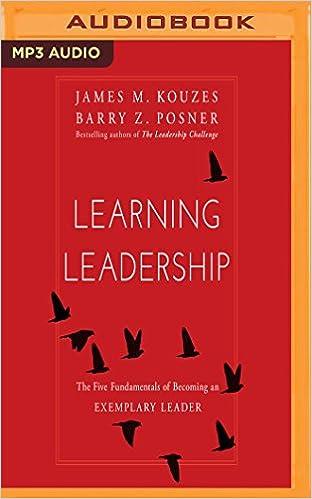 Learning Leadership: Barry Z  Posner James M  Kouzes, Kevin