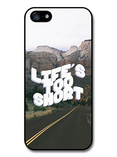 Life's Too Short Quote with Landscape Road Photography case for iPhone 5 5S